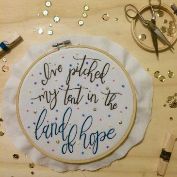 I've pitched my tent in the land of hope. Acts 2:26. Chasing Lilac Hand Embroidery